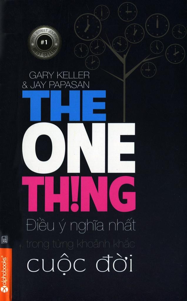 Điều Ý Nghĩa Nhất Trong Từng Khoảnh Khắc Cuộc Đời - Gary Keller & Jay Papasan