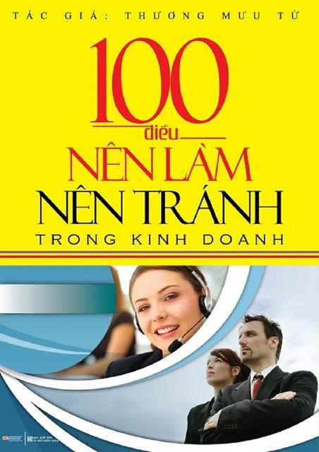 100 Điều Nên Làm Nên Tránh Trong Kinh Doanh - Thương Mưu Tử
