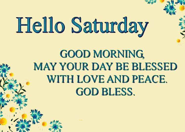 Hello Saturday May You Have A Positively Blessed Day Flickr