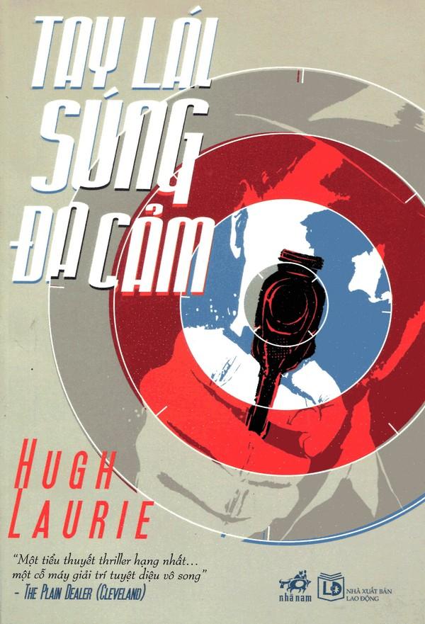 Tay Lái Súng Đa Cảm - Hugh Laurie
