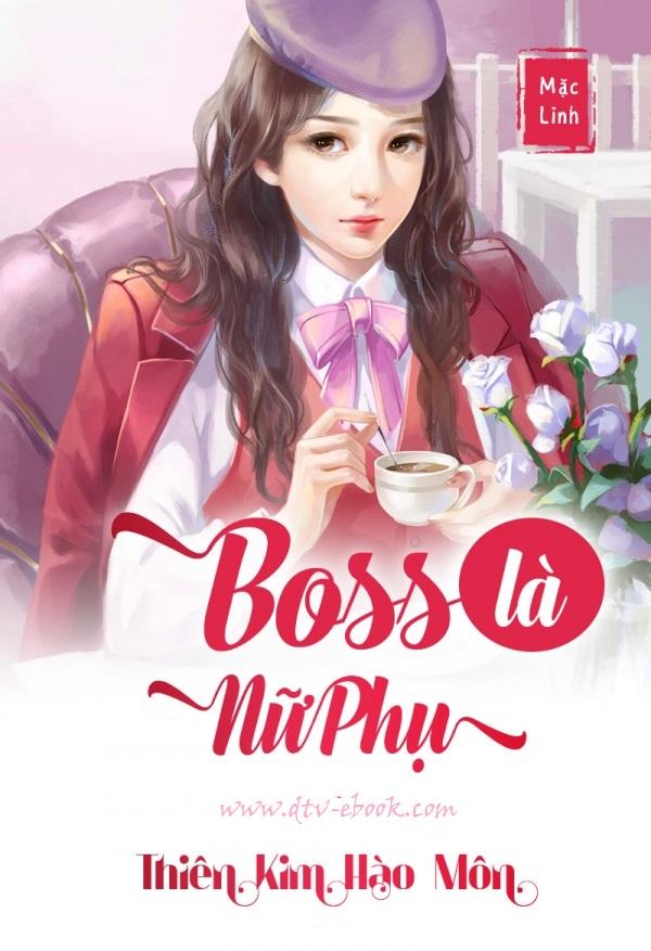 Boss Là Nữ Phụ - Mặc Linh