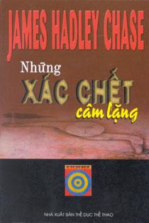 Những Xác Chết Câm Lặng - James Hadley Chase.