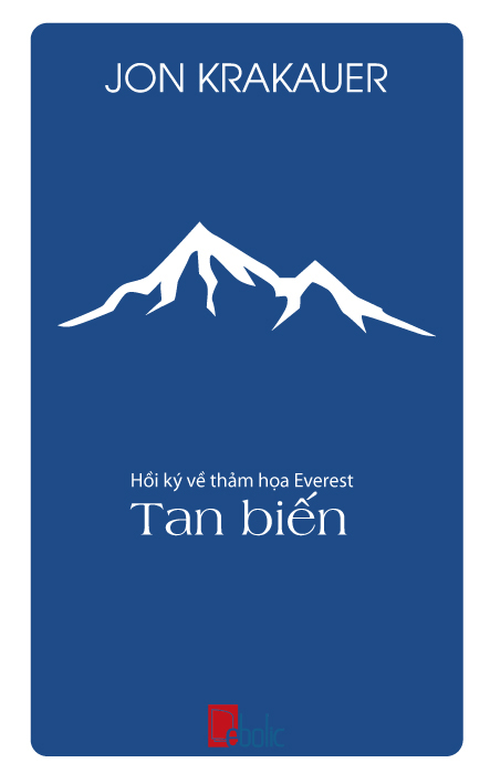 Tan Biến: Hồi Ký Về Thảm Hoạ Everest - Jon Krakauer