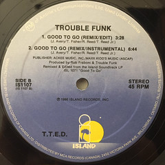 TROUBLE FUNK:GOOD TO GO(REMIX)(LABEL SIDE-B)