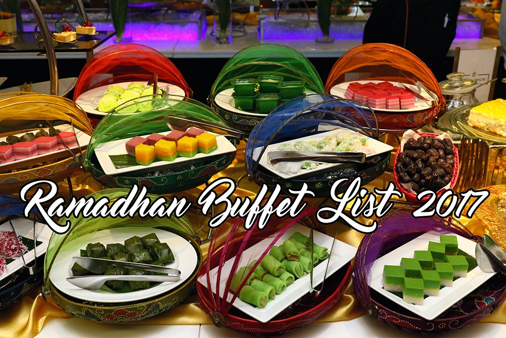 Ramadhan Buffet List 2017 In Kl And Pj Malaysian Flavours