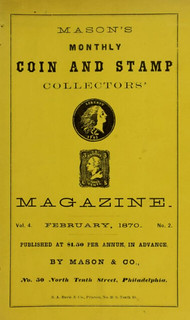 Mason's Coin and Stamp Collector's Magazine February 1870