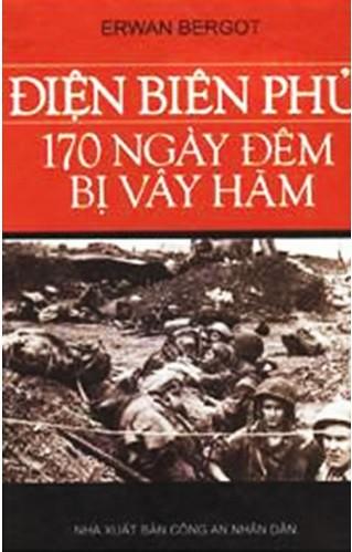 Điện Biên Phủ - 170 ngày đêm bị vây hãm - Erwan Bergot