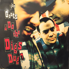 THE GOATS:DO THE DIGS DUG?(JACKET A)
