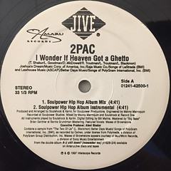 2PAC:I WONDER IF HEAVEN GOT A GHETTO(LABEL SIDE-A)