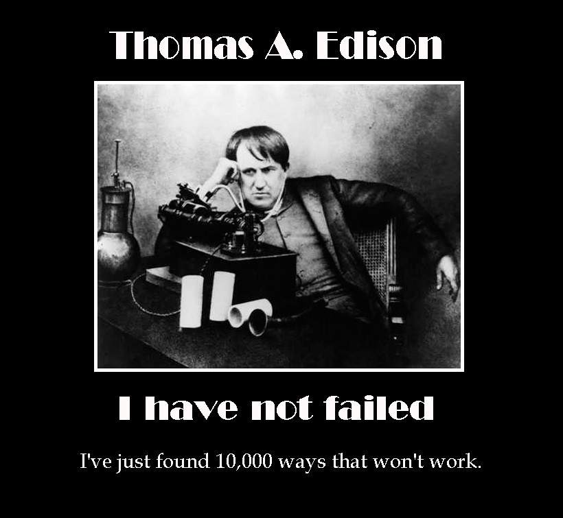 Thomas A Edison Quotes I Have Not Failed I've Just Foun Flickr Inspiration Thomas Edison Quotes
