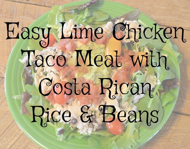 Easy lime chicken taco meat with costa rican rice beans recipe easy lime chicken taco meat with costa rican rice and beans recipe the simple moms forumfinder Gallery