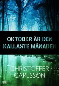 Christoffer Carlsson, Oktober är den kallaste månaden