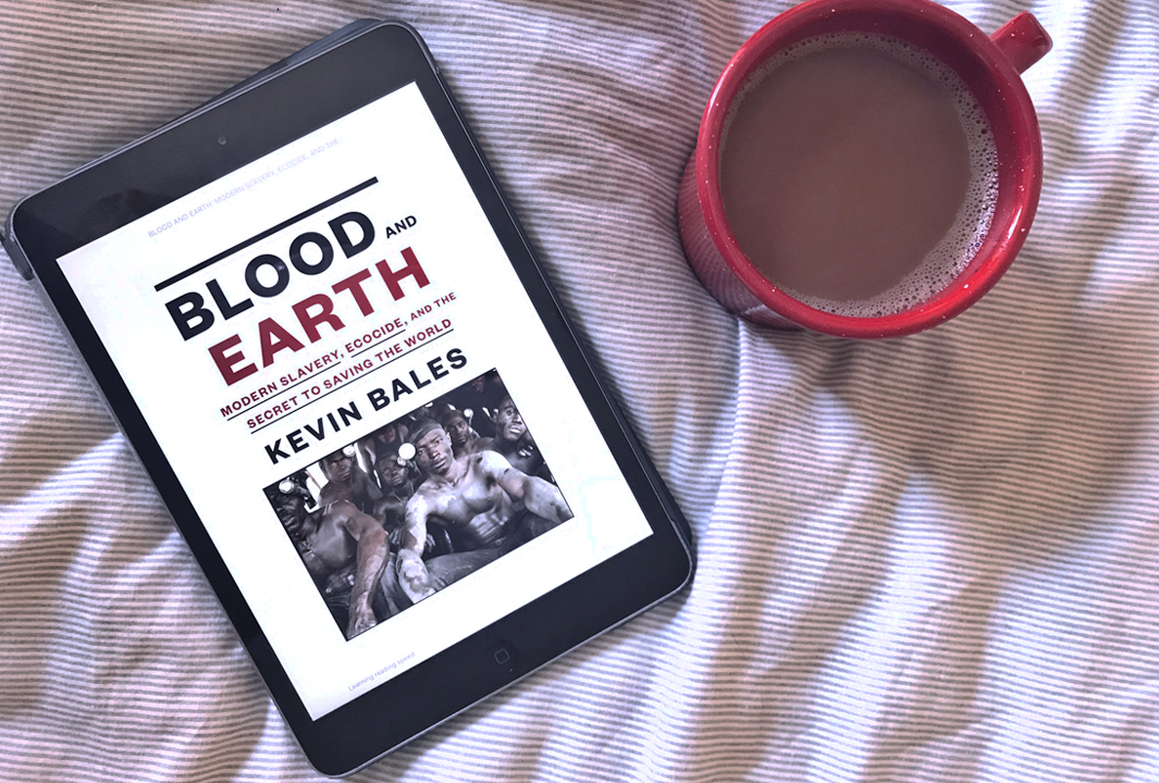 Why you should read Blood and Earth by Kevin Bales