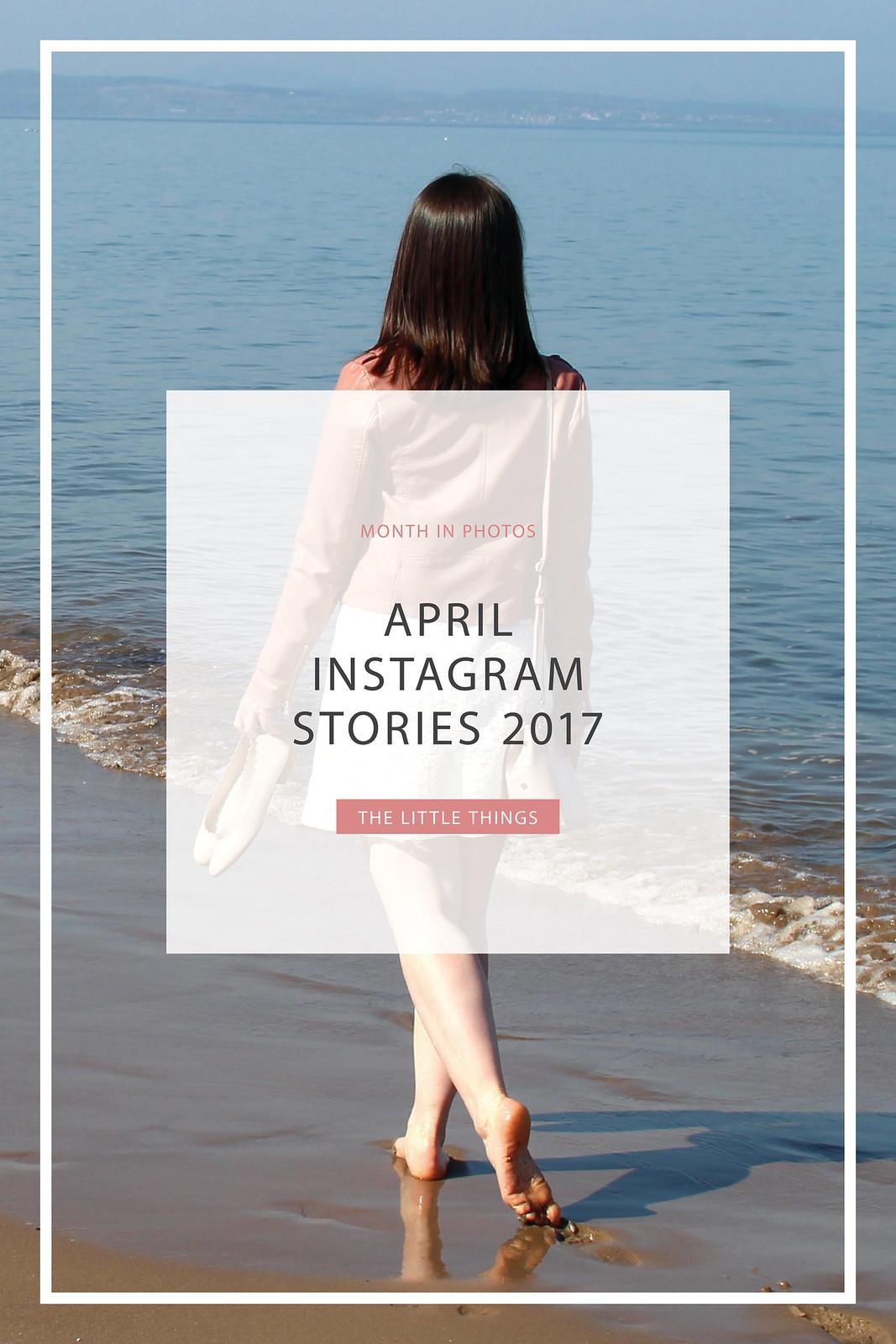 April Instagram Stories UK travel lifestyle blogger