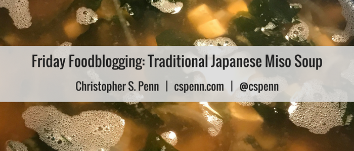 Friday Foodblogging- Traditional Japanese Miso Soup.png
