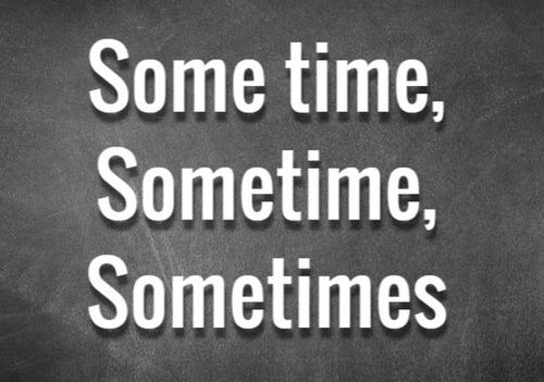 phan-biet-some-time-sometime-va-sometimes