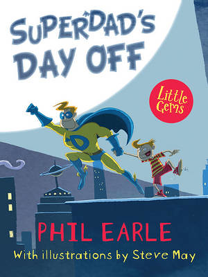 Phil Earle and Steve May, Superdad's Day Off