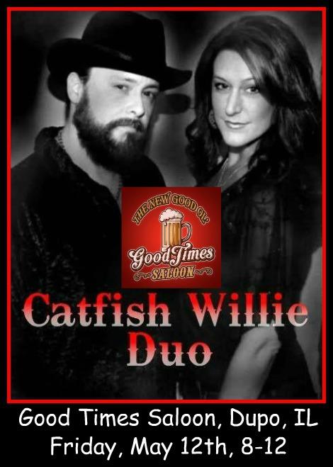 Catfish Willie Duo 5-12-17