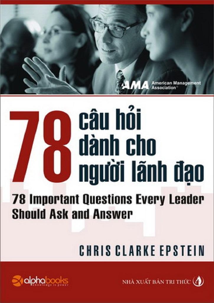 78 Câu Hỏi Về Nhà Lãnh Đạo - Chris Clarke Epstein