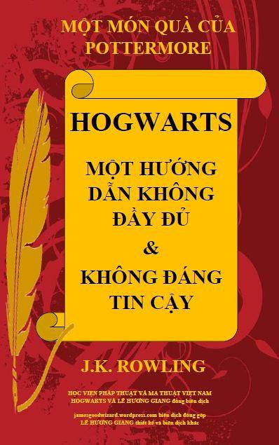 Hogwarts: Một Hướng Dẫn Không Đầy Đủ và Không Đáng Tin Cậy - J. K. Rowling