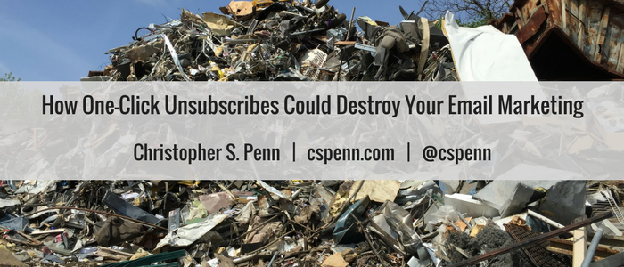 How One-Click Unsubscribes Could Destroy Your Email Marketing.png
