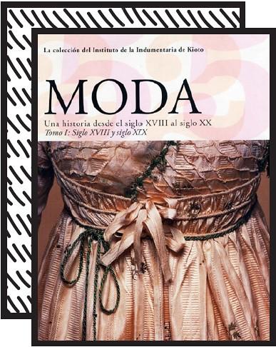 Moda. Una historia del siglo XVIII al XX