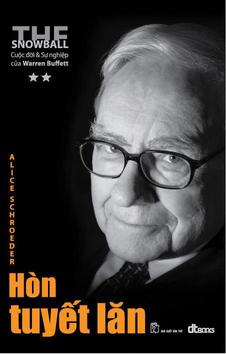 Hòn Tuyết Lăn: Cuộc đời và Sự nghiệp của Warren Buffett Tập 2 - Alice Schroeder