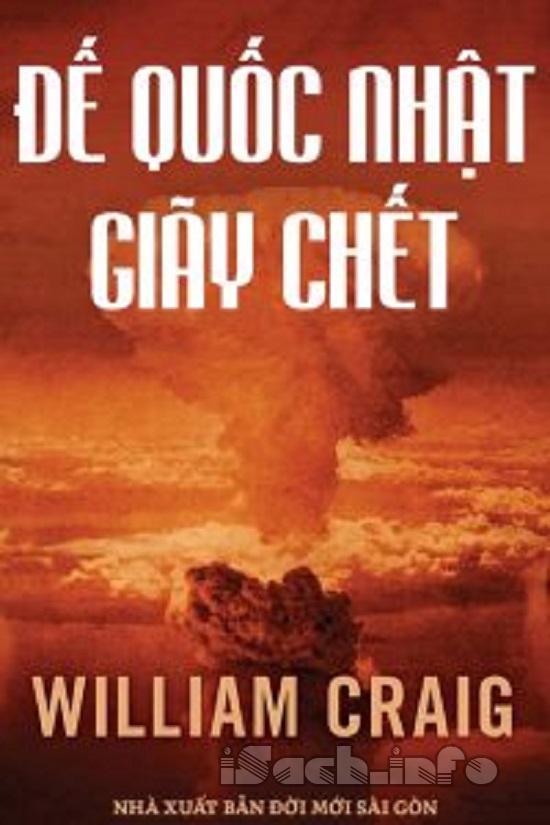 Đế Quốc Nhật Giãy Chết - William Craig