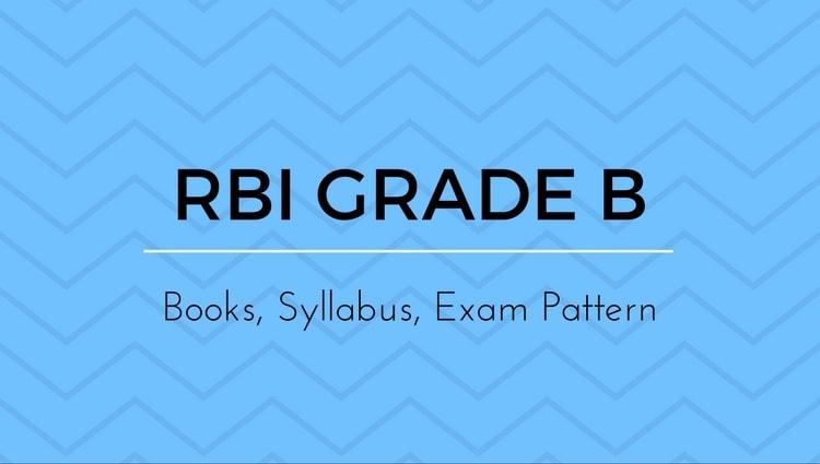 RBI Grade B Exam Pattern, Syllabus, Books
