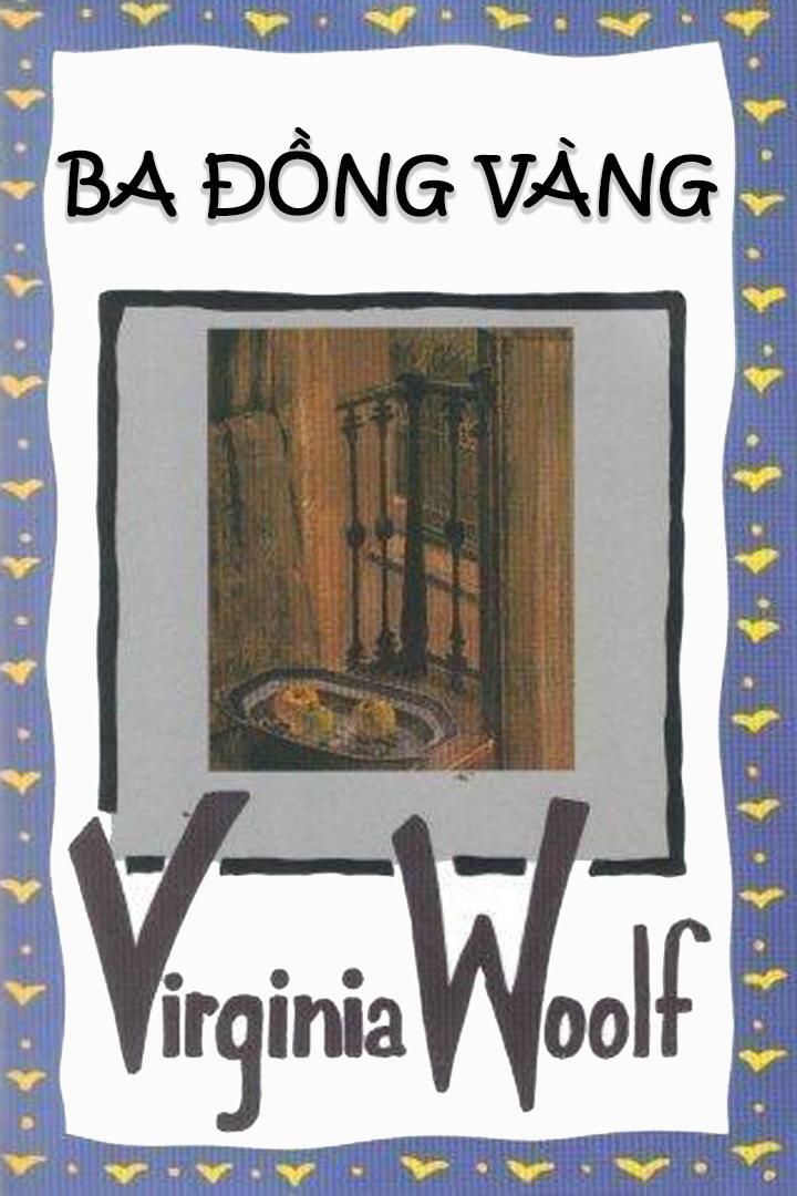 Ba Đồng Vàng - Virginia Woolf