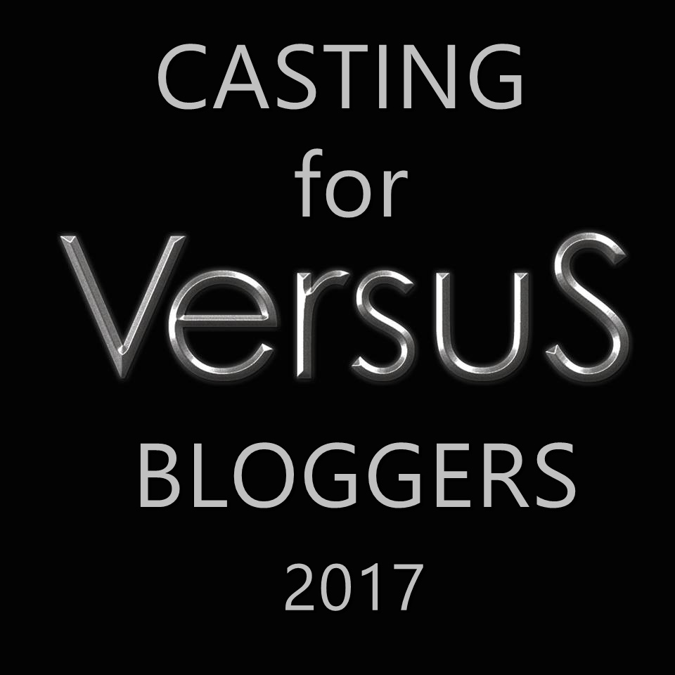 CASTING FOR VERSUS BLOGGERS 2017