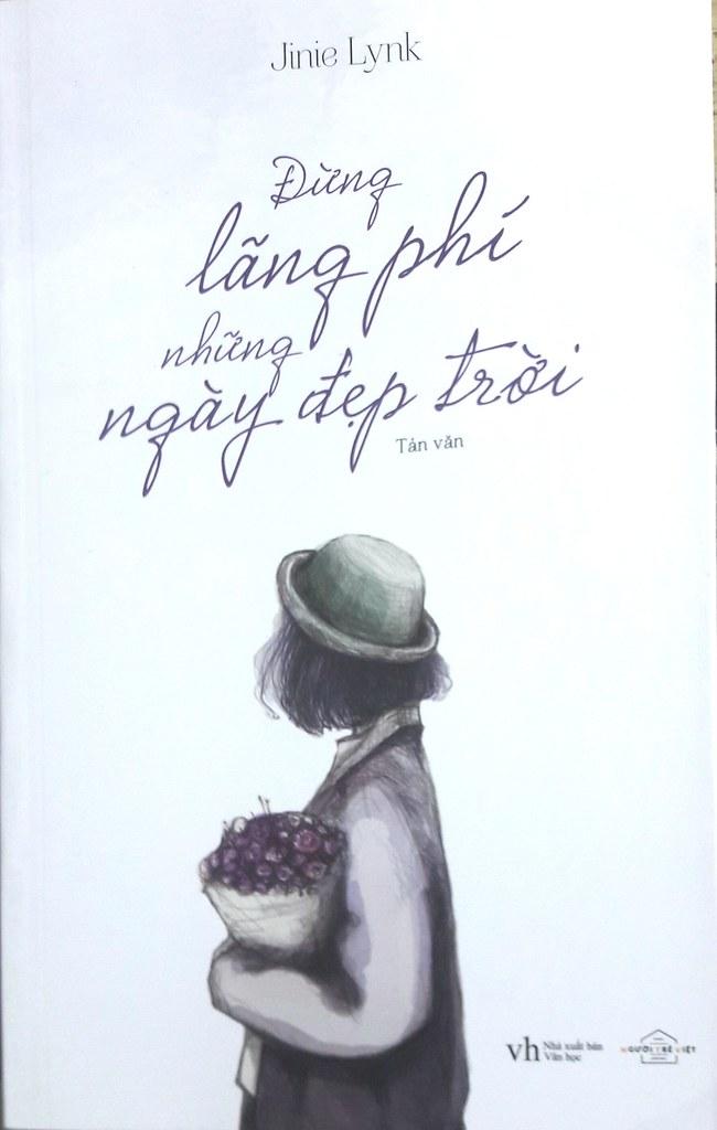 Đừng Lãng Phí Những Ngày Đẹp Trời - Jinie Lynk