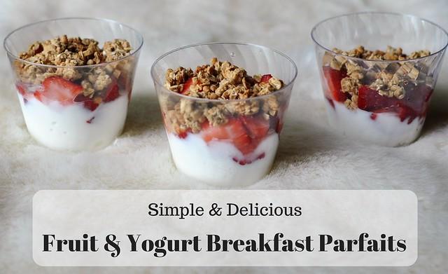 Simple & Delicious Fruit and Yogurt Breakfast Parfaits