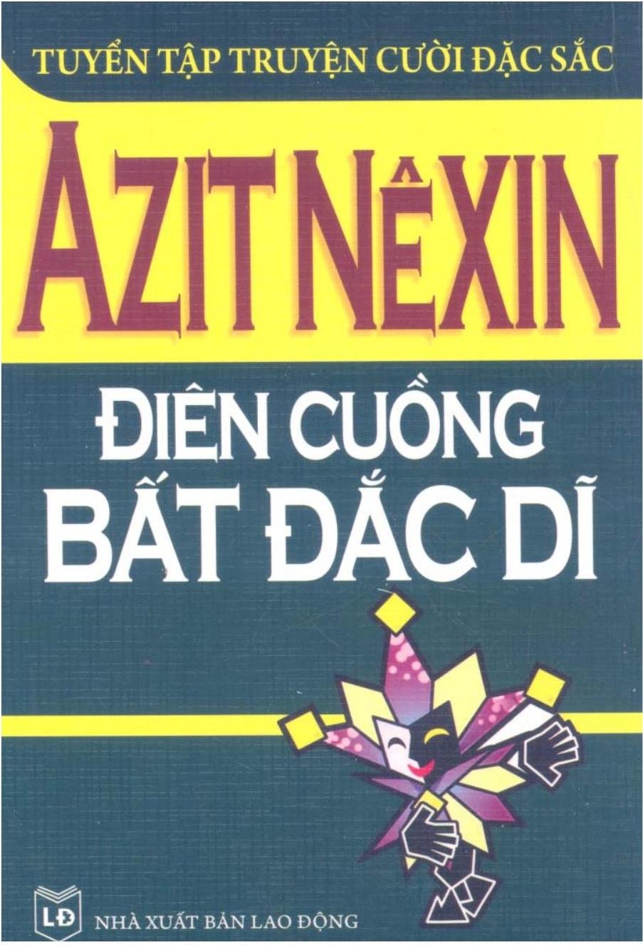 Điên Cuồng Bất Đắc Dĩ - Azit Nexin