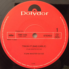 FUNK MASTER GO-GO:TRASH IT(BAD CABLE)(LABEL SIDE-A)