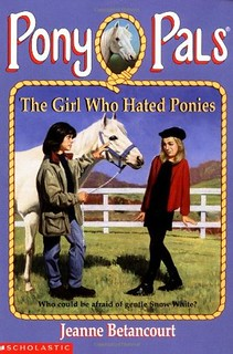 The Girl who Hated Ponies by Jeanne Betancourt