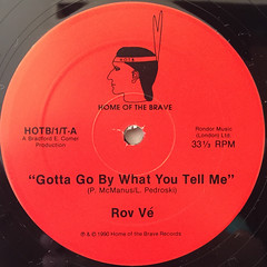 ROV VE:GOTTA GO BY WHAT YOU TELL ME(LABEL SIDE-A)
