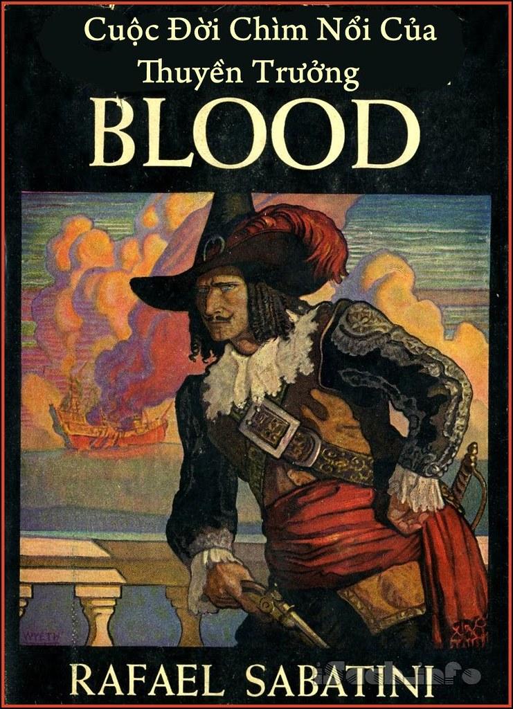 Cuộc Đời Chìm Nổi của Thuyền Trưởng Blood - Rafael Sabatini
