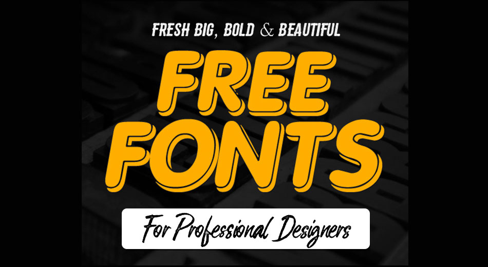 Download Big, Bold and Beautiful Headline Free Fonts
