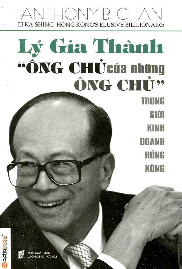 Lý Gia Thành - Ông Chủ của Những Ông Chủ trong Giới Kinh Doanh Hồng Kông - Anthony B. Chan