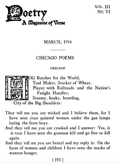 Sandburg, Carl. 1914. Chicago. Poetry 3:191-192. Online: http://www.jstor.org/stable/20569994
