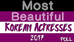 Most Beautiful Korean Actresses 2017 Poll