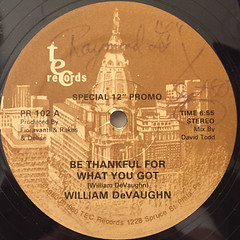 WILLIAM DEVAUGHN:BE THANKFUL FOR WHAT YOU GOT(LABEL SIDE-A)