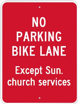 No Parking Bike Lane sign: Except Sunday church services