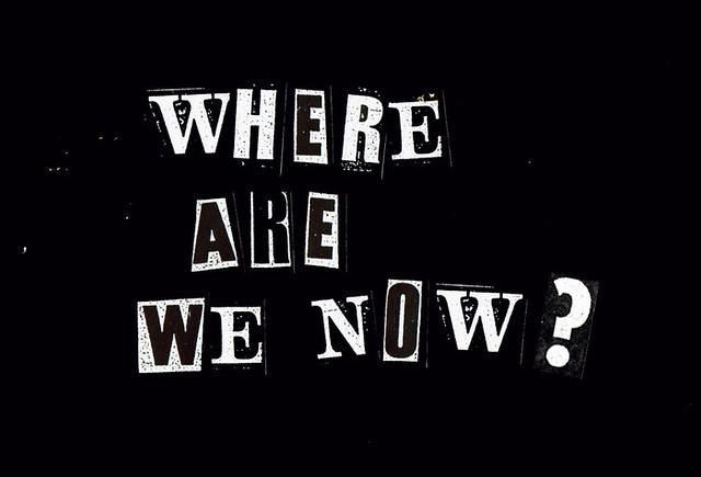Where Are We Now? Photo: © Jamie Reid