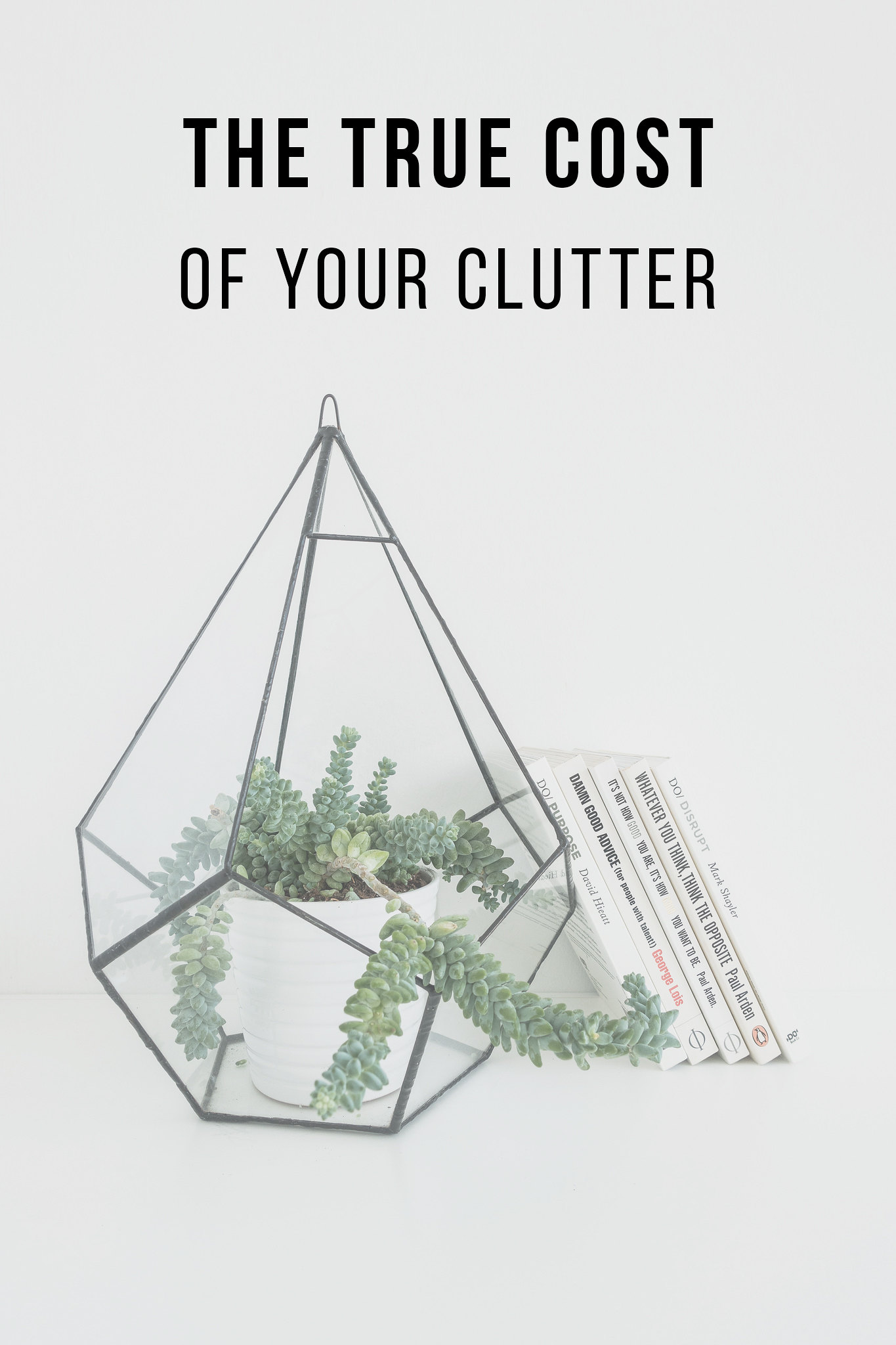 The True Cost Of Your Clutter