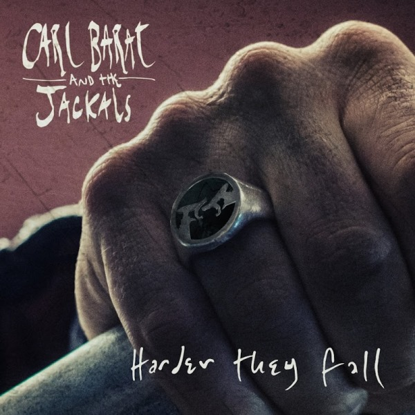 Carl Barât And The Jackals - Harder They Fall