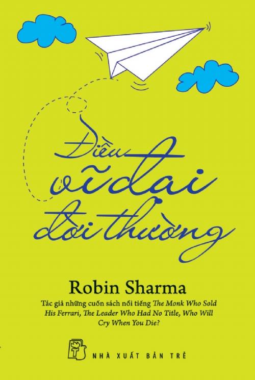 Điều Vĩ Đại Đời Thường - Robin Sharma.