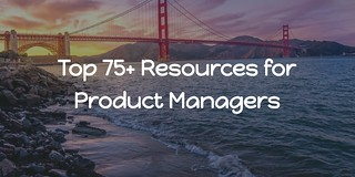 top-resources-product-managers | by sachinrekhi