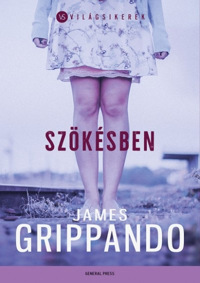 James Grippando: Szökésben (General Press, 2017)